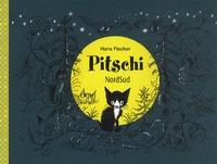 Hans Fischer - Pitschi - Le petit chat qui voulait toujours autre chose.