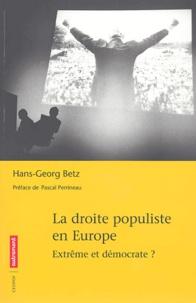 Hans-Georg Betz - La droite populiste en Europe - Extrême et démocrate ?.