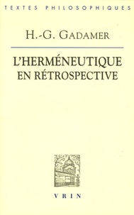 Hans-Georg Gadamer - L'herméneutique en rétrospective - 1e & 2e Parties.