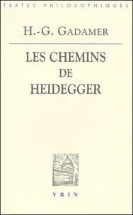 Hans-Georg Gadamer - Les chemins de Heidegger.