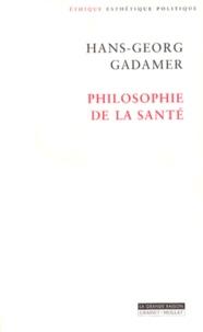 Hans-Georg Gadamer - Philosophie de la santé.