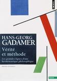 Hans-Georg Gadamer - Vérité et méthode - Les grandes lignes d'une herméneutique philosophique.