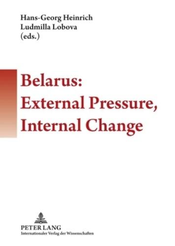 Hans-georg Heinrich et Ludmilla Lobova - Belarus: External Pressure, Internal Change.