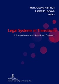 Hans-georg Heinrich et Ludmilla Lobova - Legal Systems in Transition - A Comparison of Seven Post-Soviet Countries.