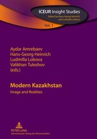 Hans-georg Heinrich et Ludmilla Lobova - Modern Kazakhstan - Image and Realities.