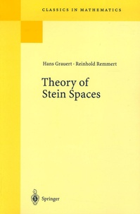 Hans Grauert et Reinhold Remmert - Theory of Stein Spaces.
