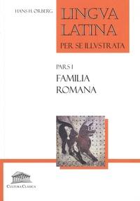 Hans-H Orberg - Lingua latina per se illustrata - Pars 1, Familia romana.