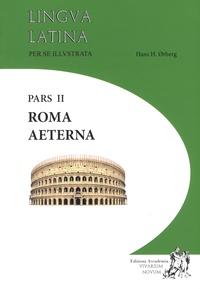 Hans-H Orberg - Lingua latina per se illustratra - Pars II, Roma Aeterna + Indices.