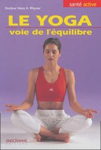 Hans-H Rhyner - Le yoga, voie de l'équilibre.