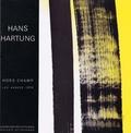 Hans Hartung - Hors champ - Les années 1970.