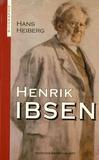Hans Heiberg - Henrik Ibsen.