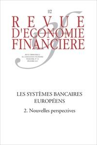 Hans-Helmut Kotz et Catherine Lubochinsky - Revue d'économie financière N° 112, Décembre 201 : Les systèmes bancaires européens - Tome 2, Nouvelles perspectives.