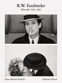 Hans Helmut Prinzler et John Waters - R.W. Fassbinder - Filmstills 1966-1982.