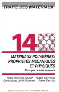 Hans-Henning Kausch et Nicole Heymans - Matériaux polymères - Propriétés mécaniques et physiques.