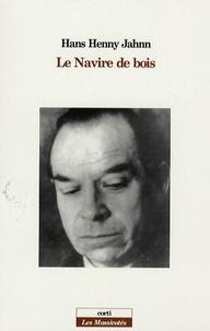 Hans Henny Jahnn - Le fleuve sans rives Tome 1 : Le Navire de bois.