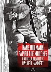 Hans Hillmann et Dashiell Hammett - Papier tue-mouches.