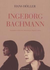 Hans Höller - Ingeborg Bachmann.