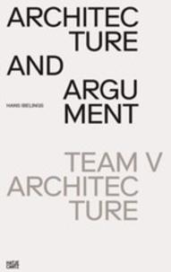 Téléchargez des livres gratuits pour le coin Architecture and argument  - Team V architecture 9783775745918