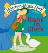 Hans im Glück (inkl. Playback-CD) - Mini-Musical für kleine Aufführungen in Kindergarten, Musikschule, Vor- und Grundschule..