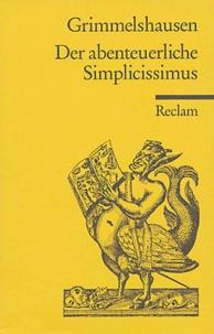 Hans Jacob von Grimmelshausen - Der abenteuerliche Simplicissimus.
