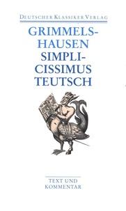 Hans Jacob von Grimmelshausen - Simplicissimus Teutsch.