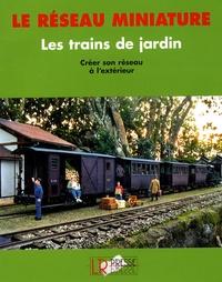 Hans-Joachim Gilbert - Les trains de jardin.