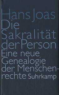 Hans Joas - Die Sakralität der Person.