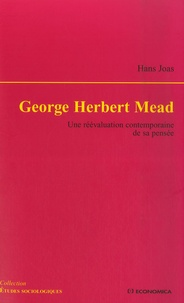 Hans Joas - George Herbert Mead - Une réévaluation contemporaine de sa pensée.