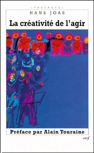 Hans Joas - La créativité de l'agir.