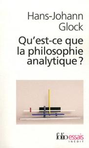 Hans-Johann Glock - Qu'est-ce que la philosophie analytique ?.