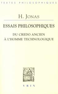 Hans Jonas - Essais philosophiques - Du credo ancien à l'homme technologique.