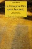 Hans Jonas - LE CONCEPT DE DIEU APRES AUSCHWITZ - Une voix juive.