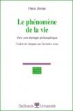 Hans Jonas - Le phénomène de la vie. - Vers une biologie philosophique.