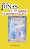Hans Jonas - Le principe de responsabilité - Une éthique pour la civilisation technologique.