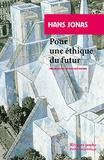 Hans Jonas - Pour une éthique du futur.