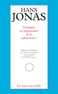 Hans Jonas - Puissance ou impuissance de la subjectivité ? Le problème psychophysique aux avant-postes du Principe responsabilité.