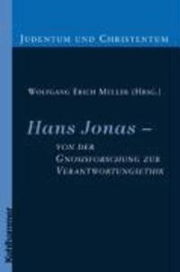 Hans Jonas - von der Gnosisforschung zur Verantwortungsethik.