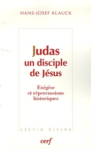Hans-Josef Klauck - Judas, un disciple de Jésus - Exégèse et répercussions historiques.