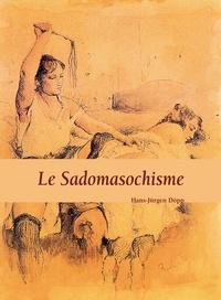Hans-Jürgen Döpp - Le Sadomasochisme.