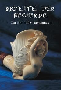 Hans-Jürgen Döpp - Objekte der begierde - Zur Erotik des Tastsinnes.
