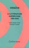 Hans-Jürgen Greif et François Ouellet - La littérature québecoise (1960-2000).