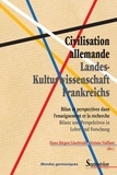 Hans-Jürgen Lüsebrink et Jérôme Vaillant - Civilisation allemande/Landes- Kulturwissenschaft Frankreichs - Bilan et perspectives dans l'enseignement et la recherche/Bilanz und Perspektiven in Lehre und Forschung.