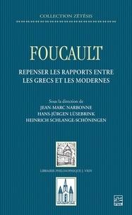 Hans-Jurgen Lüsebrink - Foucault. Repenser les rapports entre les Grecs et les Modernes.