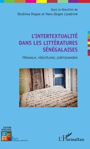 Hans-Jürgen Lüsebrink et Ibrahima Diagne - L'intertextualité dans les littératures sénégalaises - Réseaux, réécritures, palimpsestes.