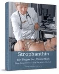 Hans Kaegelmann - Strophanthin - Ein Segen der Menschheit.