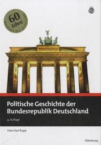 Hans Karl Rupp - Politische Geschichte der Bundesrepublik Deutschland.
