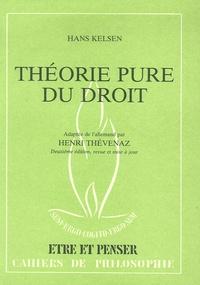 Hans Kelsen et Michel Van de Kerchove - Théorie pure du droit - Suivi de L'influence de Kelsen sur les théories du droit dans l'Europe francophone.