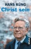 Hans Küng - Christ sein.