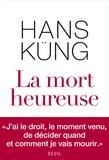 Hans Küng - La mort heureuse.