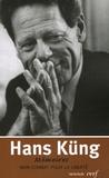 Hans Küng - Mon combat pour la liberté - Mémoires.